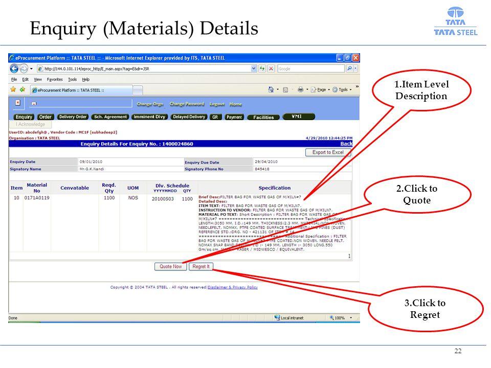 Enquiry (Materials) Details 1.Item Level Description 2.Click to Quote 3.Click to Regret 22