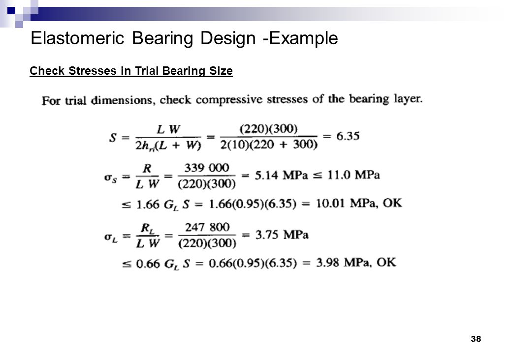 38 Elastomeric Bearing Design -Example Check Stresses in Trial Bearing Size