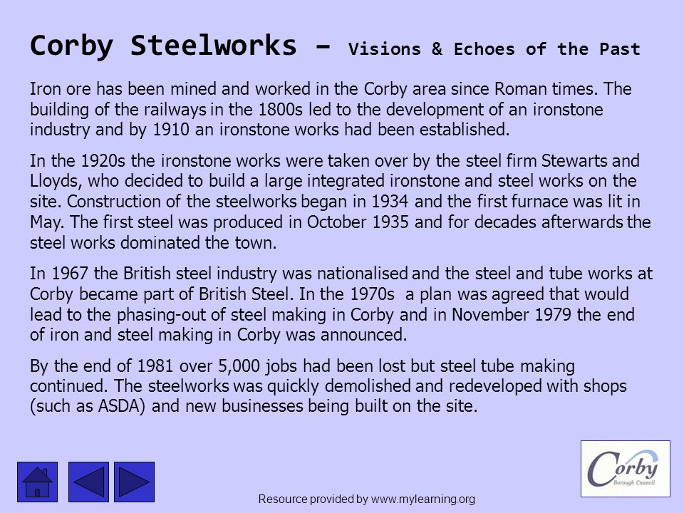 Corby Steelworks – Visions & Echoes of the Past Corby Steelworks 1934 - 1981 Resource provided by www.mylearning.org