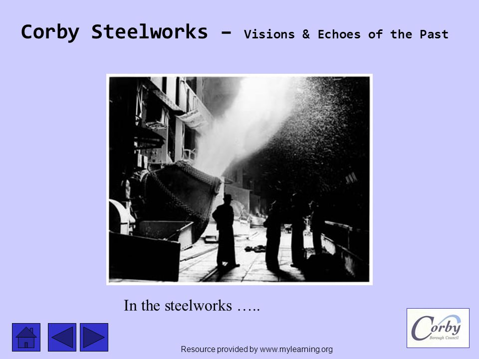 Corby Steelworks – Visions & Echoes of the Past In the steelworks …..