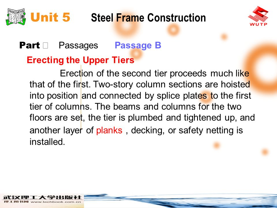 Unit 5 Steel Frame Construction Part Passages Passage B Erecting the Upper Tiers Erection of the second tier proceeds much like that of the first. Two