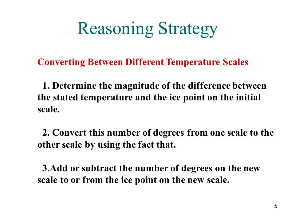 5 Reasoning Strategy Converting Between Different Temperature Scales 1. Determine the magnitude of the difference between the stated temperature and t
