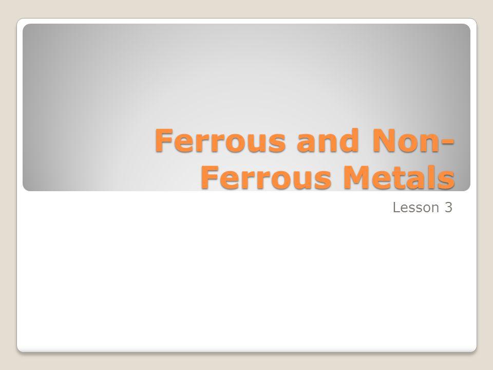 Engineering Materials Metals Ferrous Iron Steel Pig iron Cast iron Wrought iron Non-Ferrous Copper & Alloys Aluminium Zinc Tin Lead Non-Metals Rubber Plastics Resin
