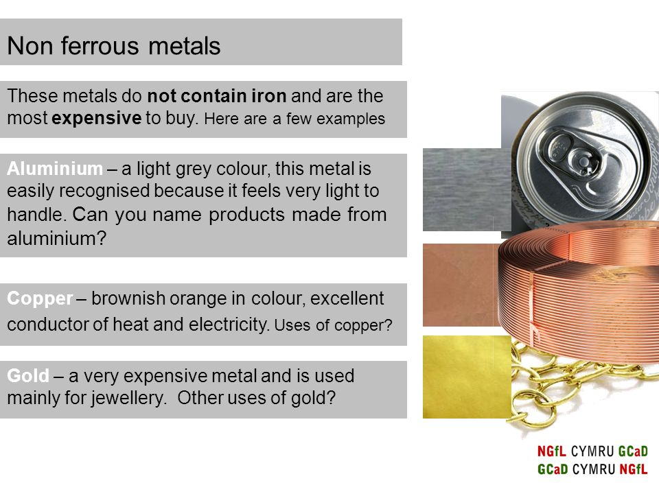 Copper – brownish orange in colour, excellent conductor of heat and electricity.