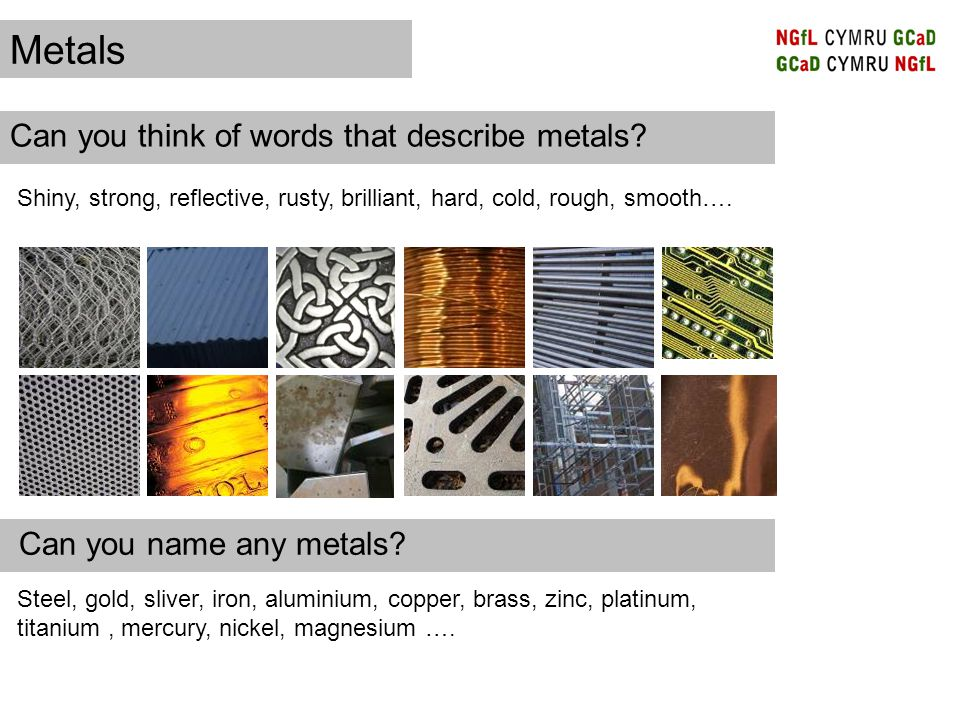 Metals Can you think of words that describe metals.