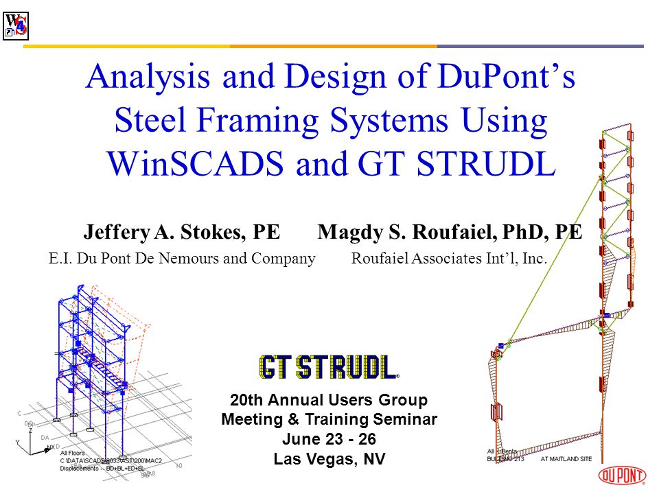 Analysis and Design of DuPonts Steel Framing Systems Using WinSCADS and GT STRUDL Jeffery A.