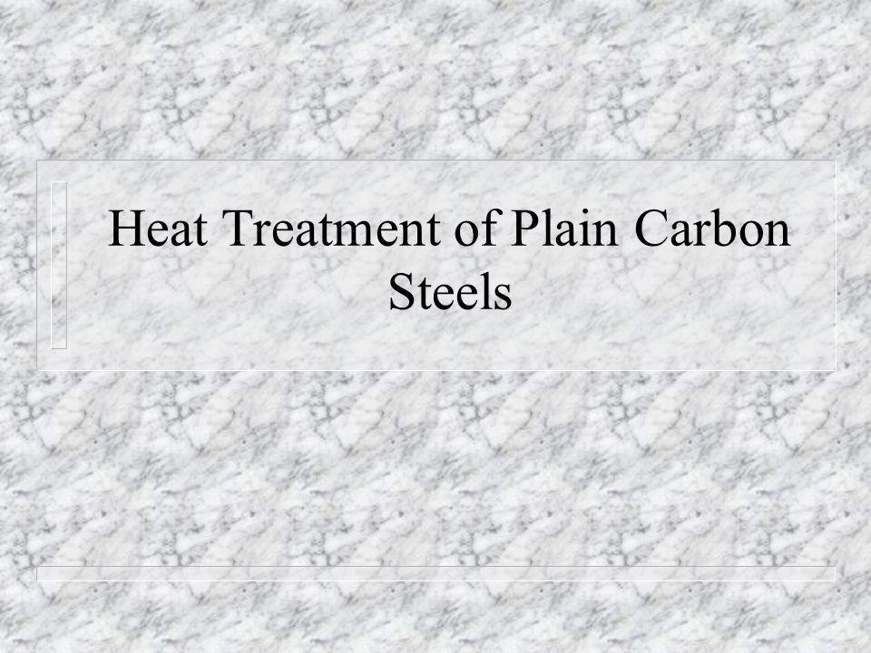 Heat Treatment of Plain Carbon Steels