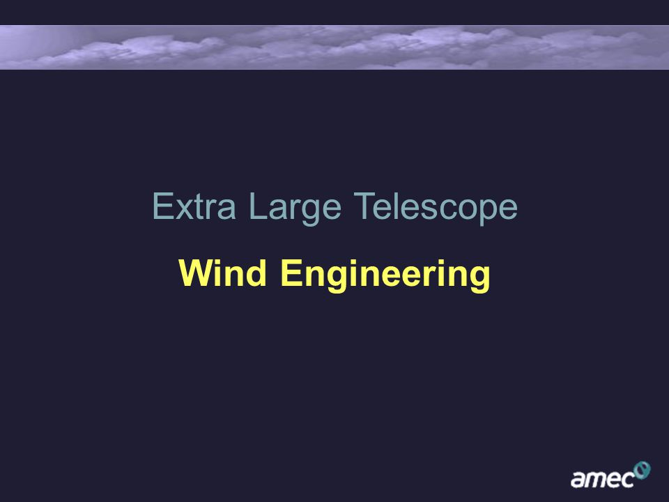 Extra Large Telescope Wind Engineering
