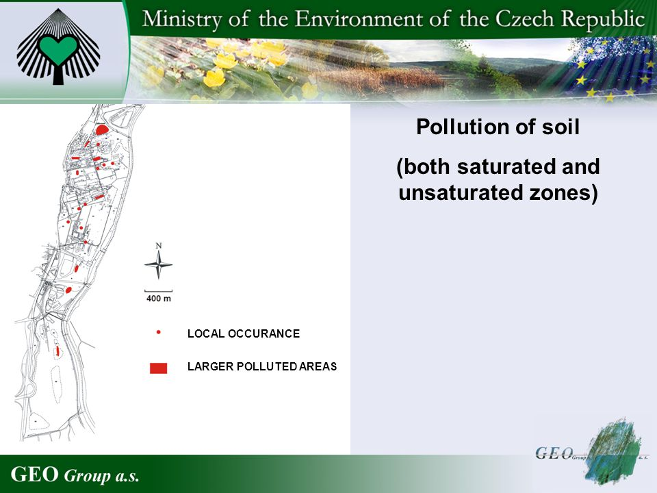 Pollution of soil (both saturated and unsaturated zones) LOCAL OCCURANCE LARGER POLLUTED AREAS