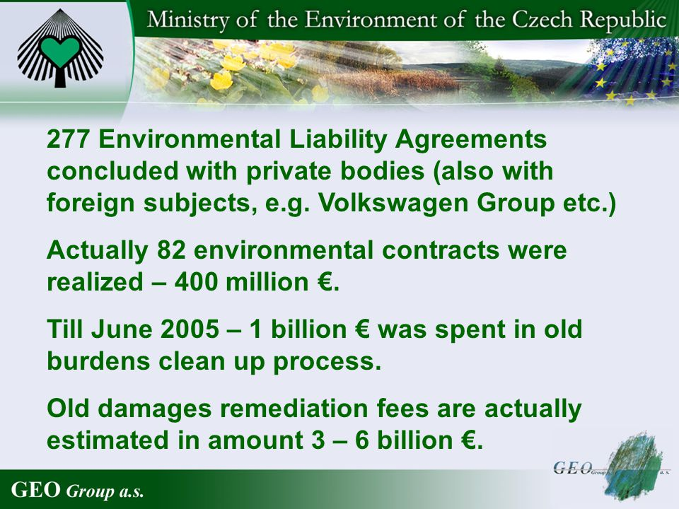 277 Environmental Liability Agreements concluded with private bodies (also with foreign subjects, e.g. Volkswagen Group etc.) Actually 82 environmenta