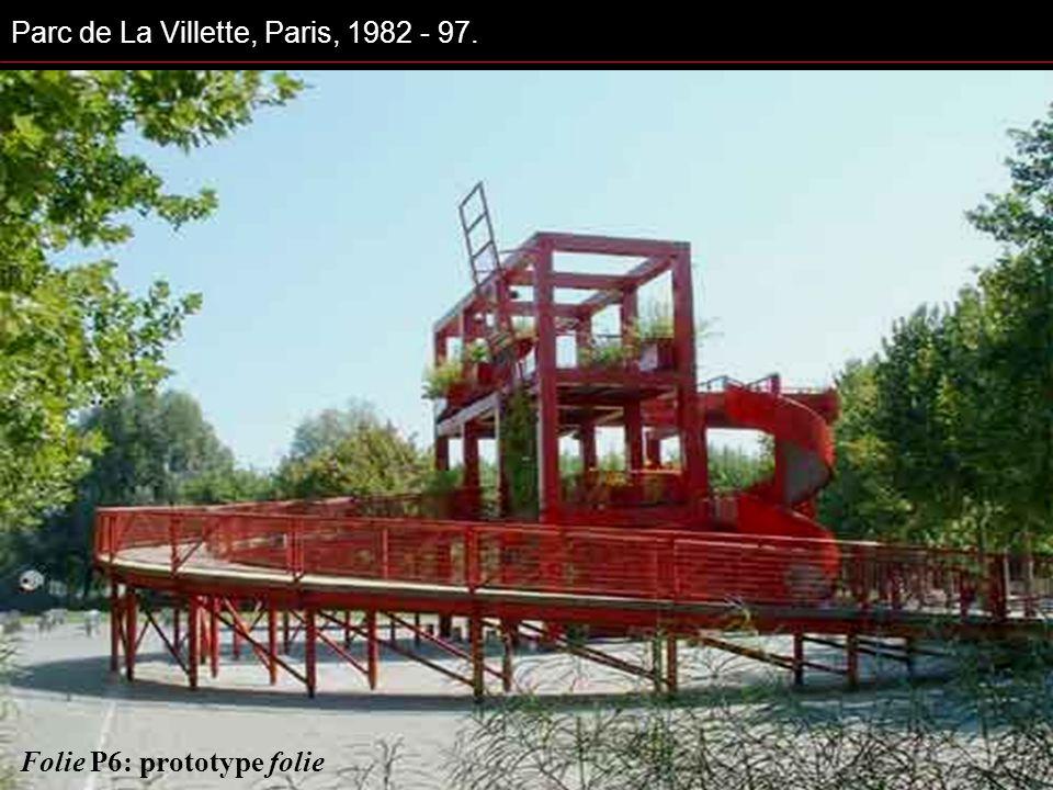 Folie P6: prototype folie Parc de La Villette, Paris, 1982 - 97.