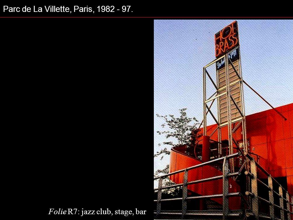 Parc de La Villette, Paris, 1982 - 97. Folie R7: jazz club, stage, bar