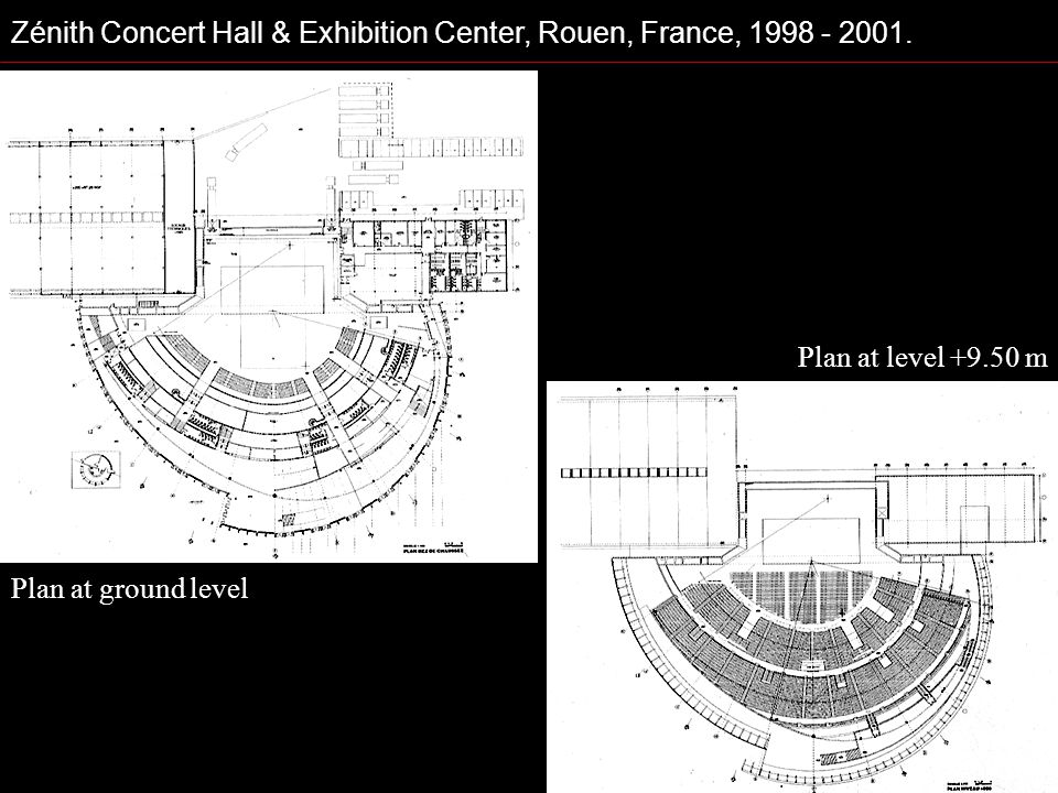 Zénith Concert Hall & Exhibition Center, Rouen, France, 1998 - 2001. Plan at ground level Plan at level +9.50 m