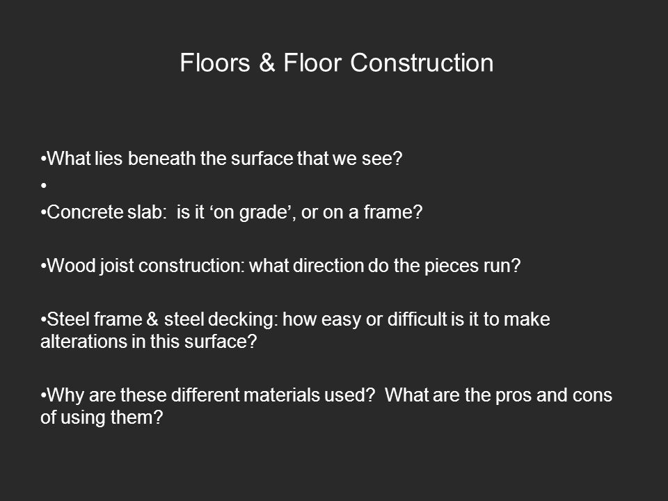 Floors What is a floor required to do.