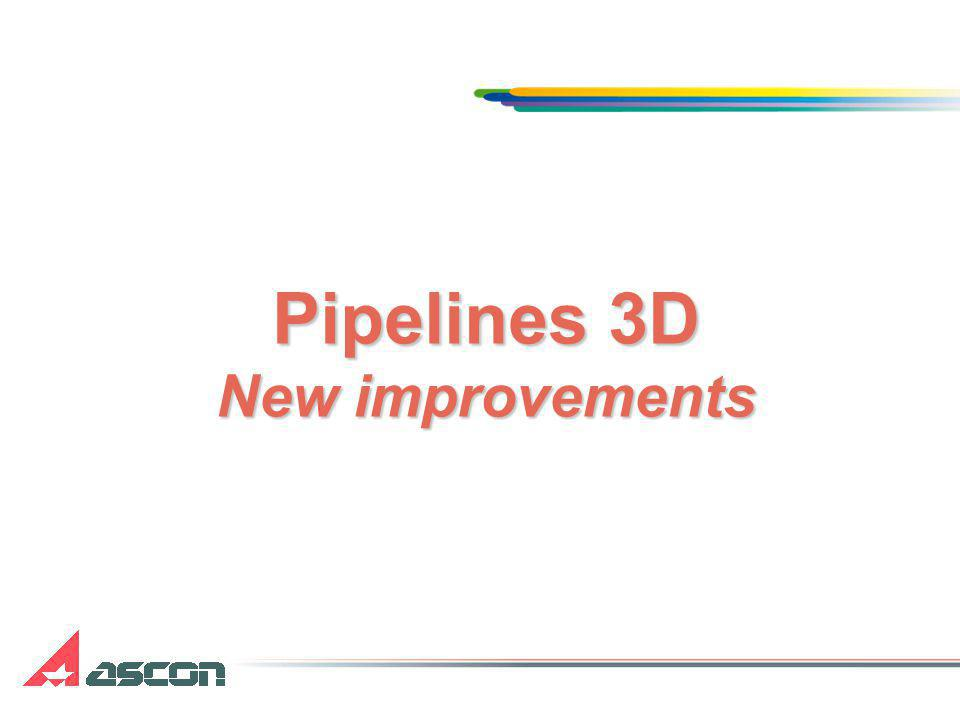 Pipelines 3D New improvements