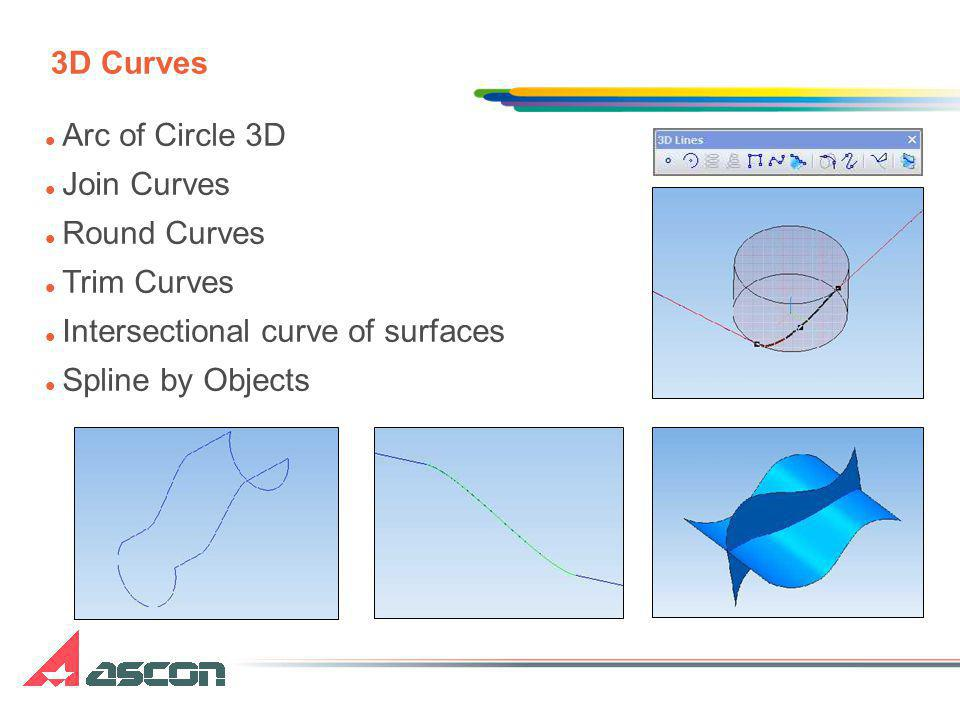 3D Curves Arc of Circle 3D Join Curves Round Curves Trim Curves Intersectional curve of surfaces Spline by Objects