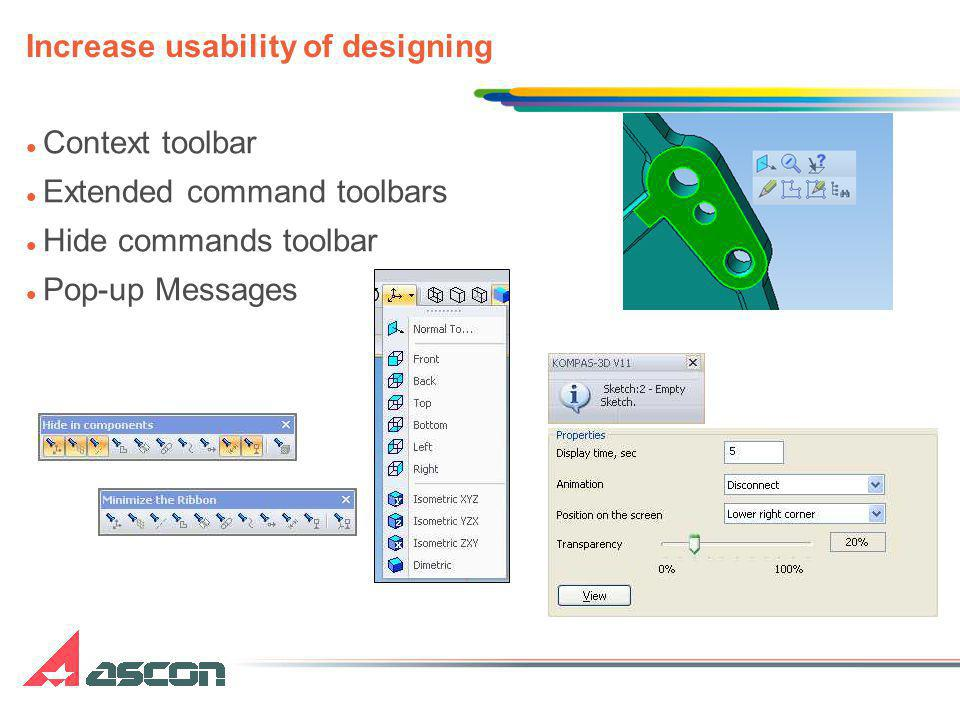 Context toolbar Extended command toolbars Hide commands toolbar Pop-up Messages Increase usability of designing
