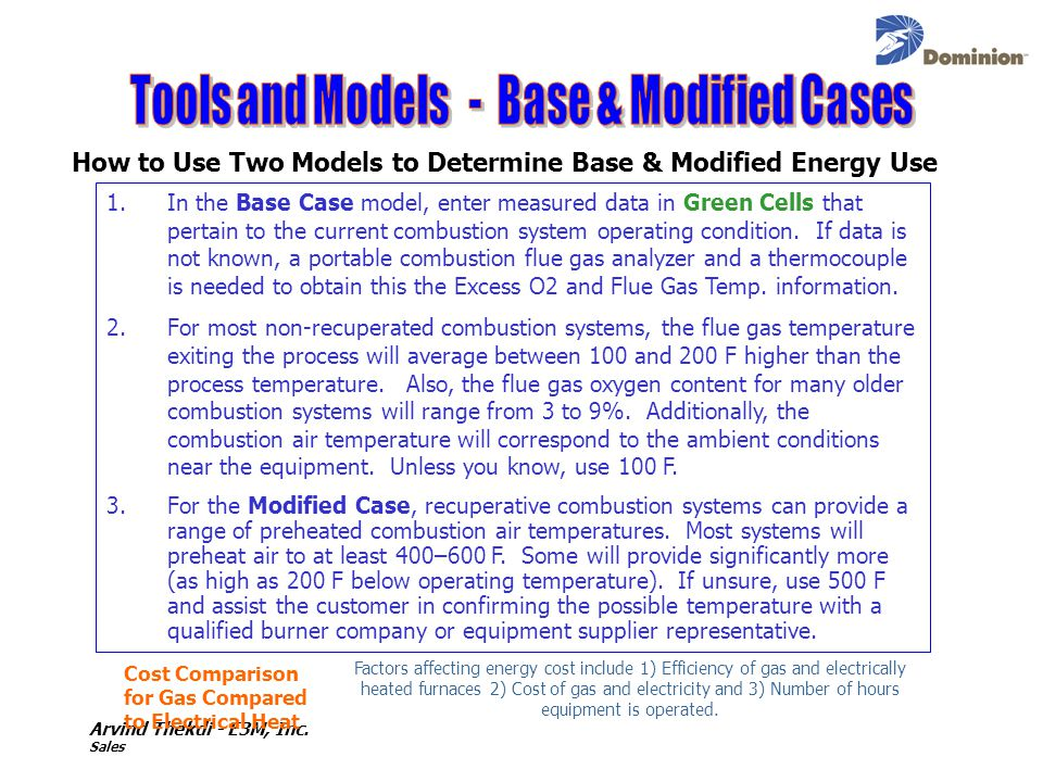 Arvind Thekdi - E3M, Inc. Sales How to Use Two Models to Determine Base & Modified Energy Use 1.In the Base Case model, enter measured data in Green C