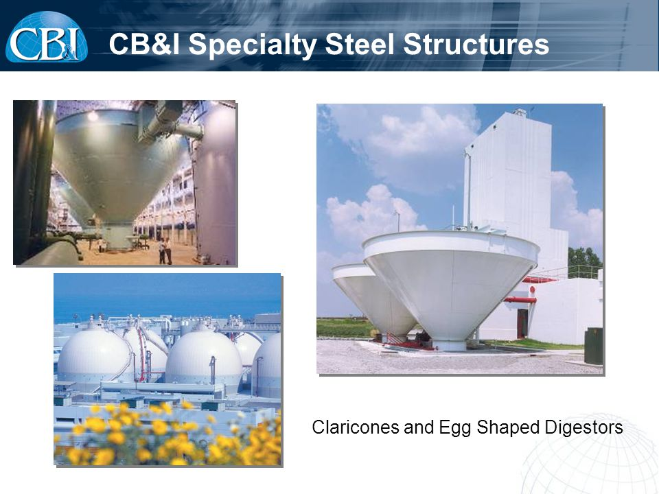 CB&I Specialty Steel Structures Claricones and Egg Shaped Digestors
