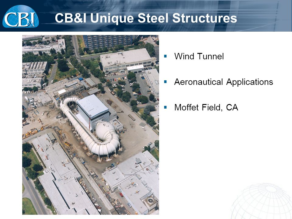 CB&I Unique Steel Structures Wind Tunnel Aeronautical Applications Moffet Field, CA