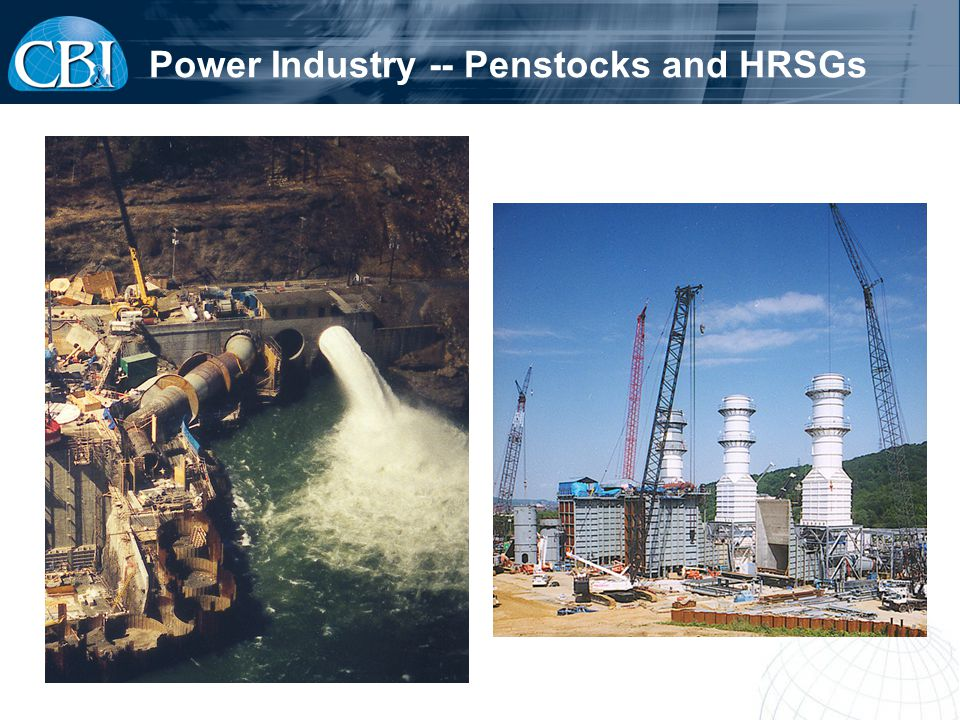 Power Industry -- Penstocks and HRSGs