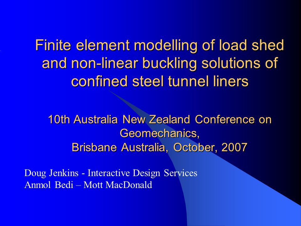 Finite element modelling of load shed and non-linear buckling solutions of confined steel tunnel liners 10th Australia New Zealand Conference on Geome