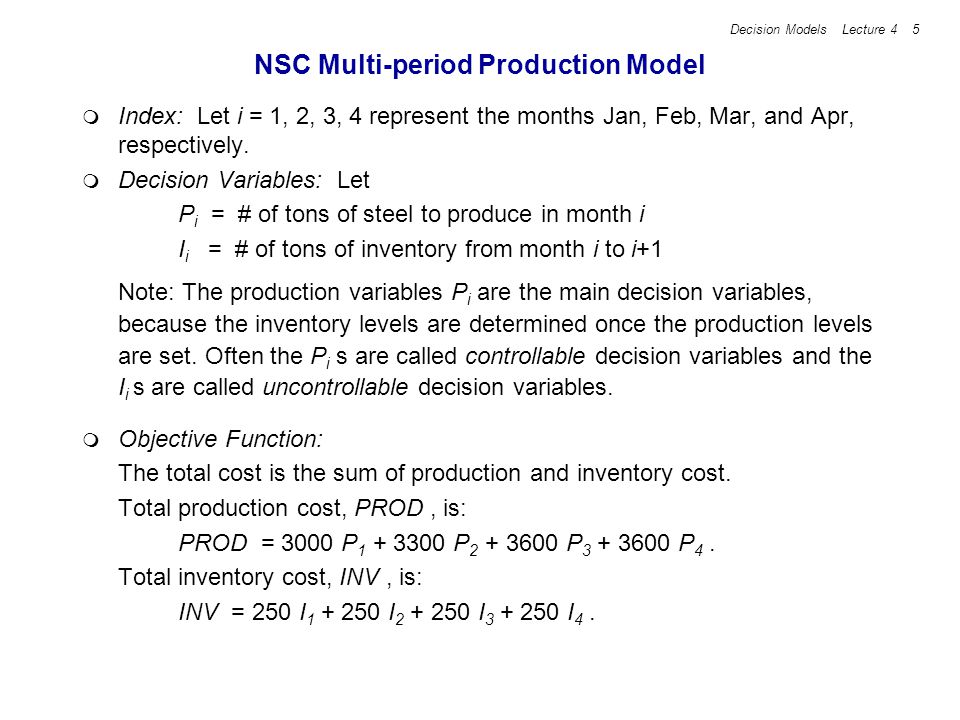 Decision Models Lecture 4 6 Demand Constraints In order to meet demand in the first month, we want P 1 2300.