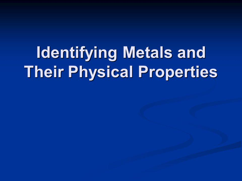 Interest Approach Here are some different types of metals and alloys.