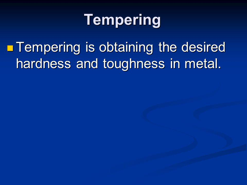 The process of making steel harder is known as hardening.