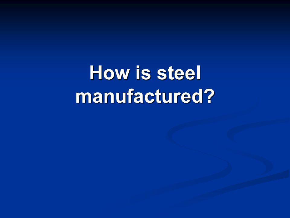 Steel is an alloy of iron and carbon and usually other metals.