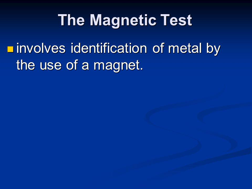 The Chisel Test involves identification of metal by the use of a hammer and cold chisel.