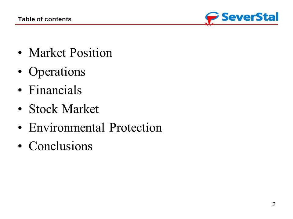 2 Table of contents Market Position Operations Financials Stock Market Environmental Protection Conclusions