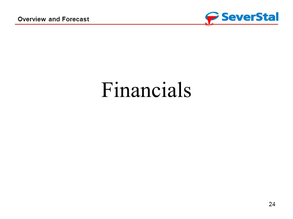 24 Overview and Forecast Financials