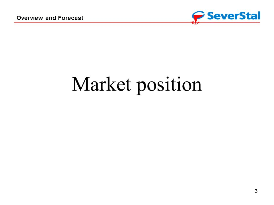 3 Overview and Forecast Market position