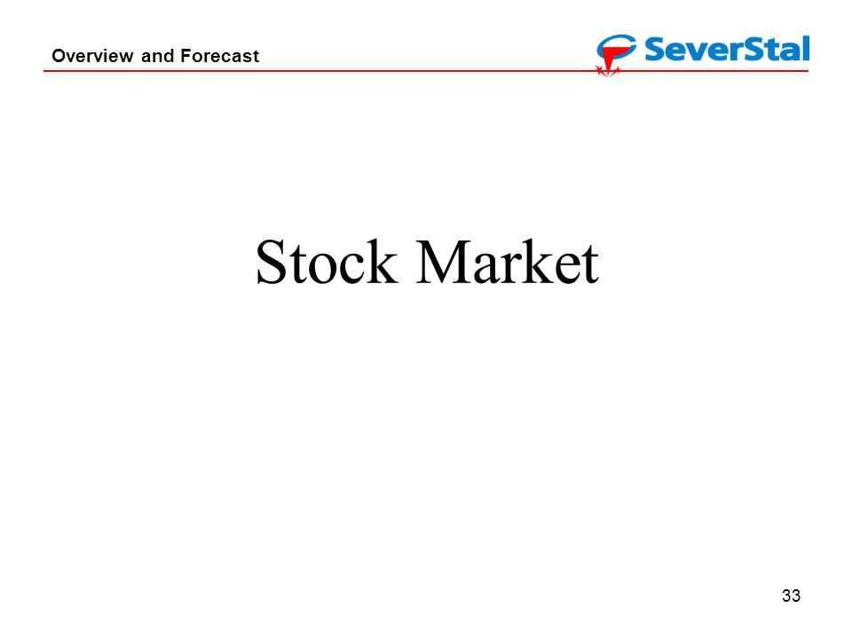 33 Overview and Forecast Stock Market