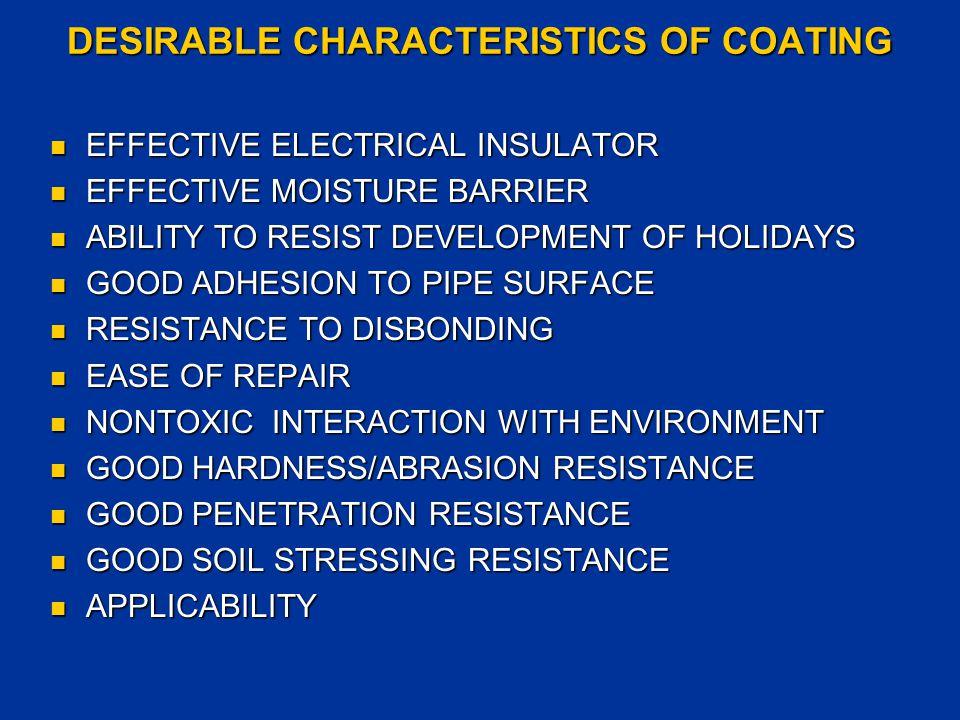 DESIRABLE CHARACTERISTICS OF COATING EFFECTIVE ELECTRICAL INSULATOR EFFECTIVE ELECTRICAL INSULATOR EFFECTIVE MOISTURE BARRIER EFFECTIVE MOISTURE BARRI