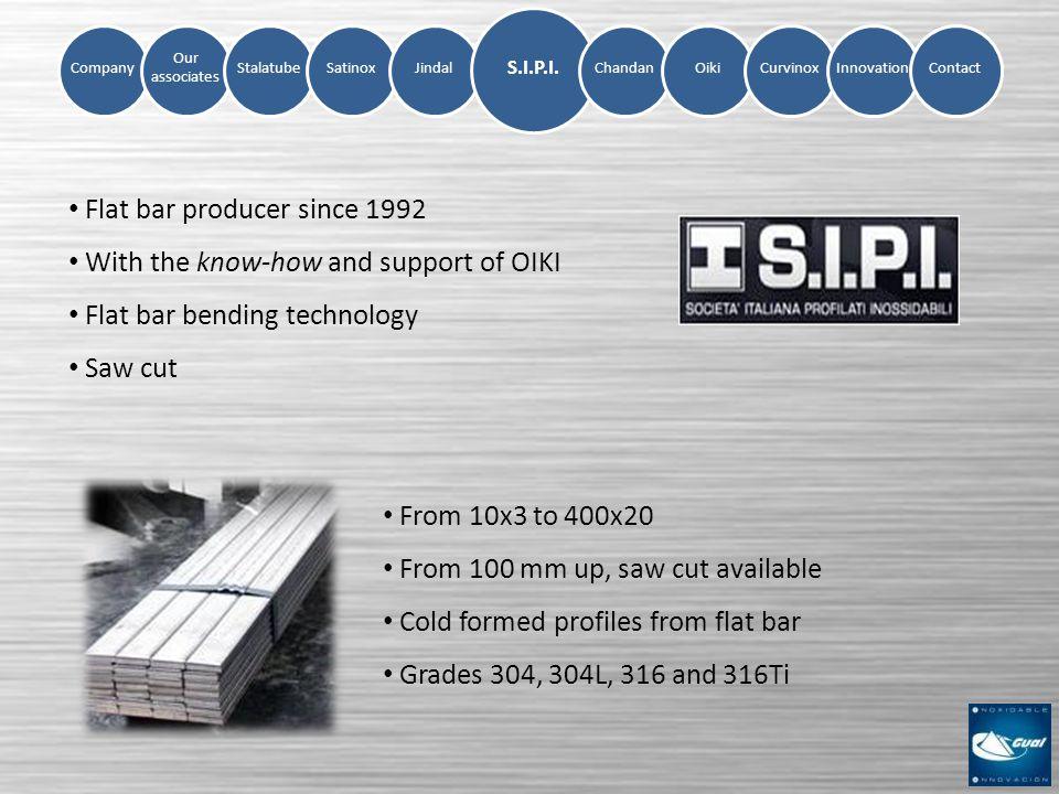 Company Our associates StalatubeSatinoxJindalChandanOikiCurvinoxInnovation S.I.P.I.