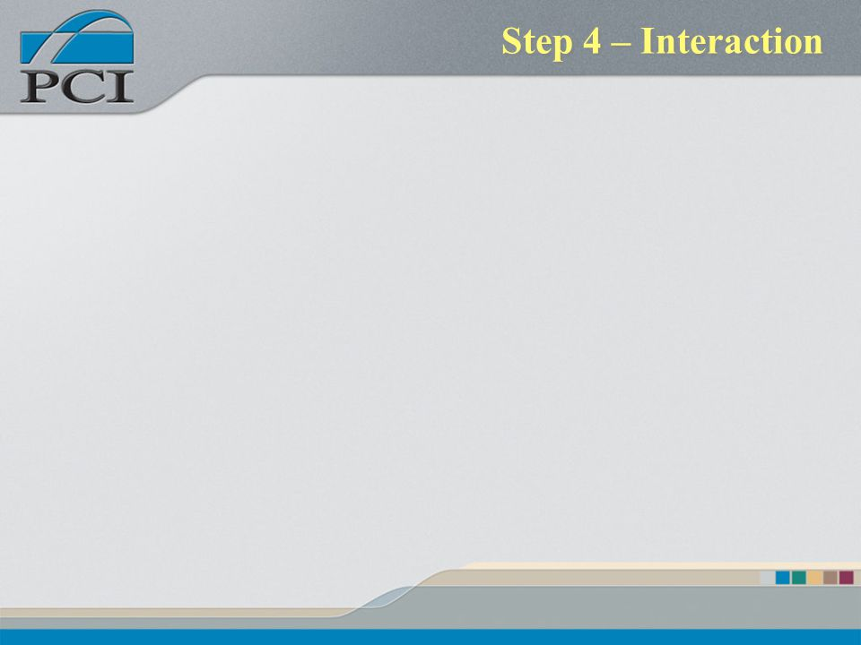 Step 4 – Interaction
