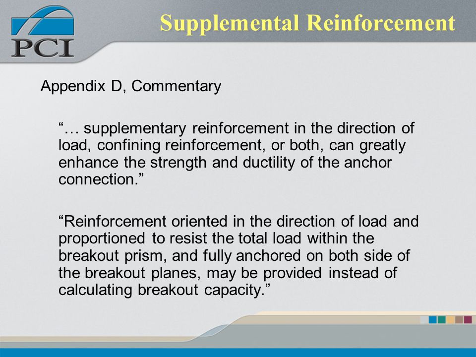 Supplemental Reinforcement Appendix D, Commentary … supplementary reinforcement in the direction of load, confining reinforcement, or both, can greatl