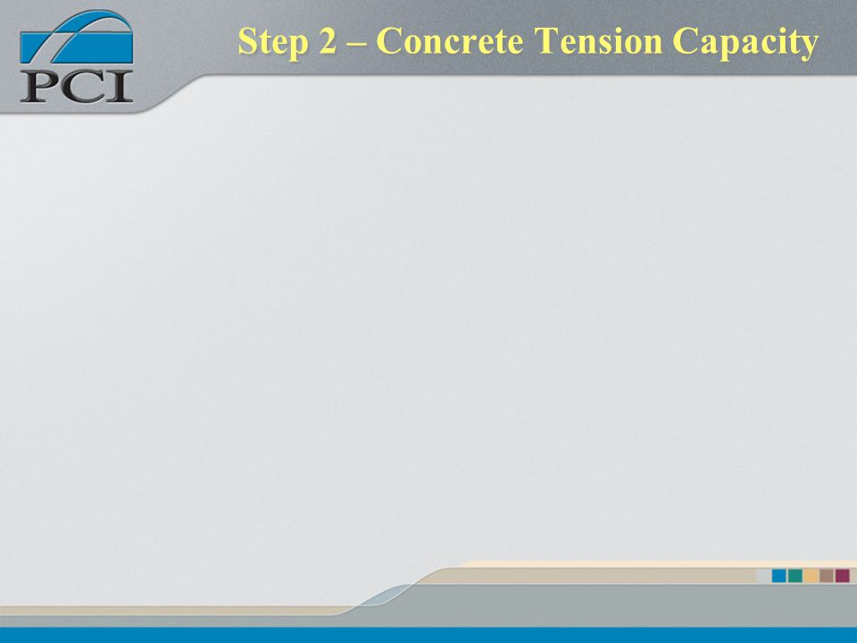 Step 2 – Concrete Tension Capacity