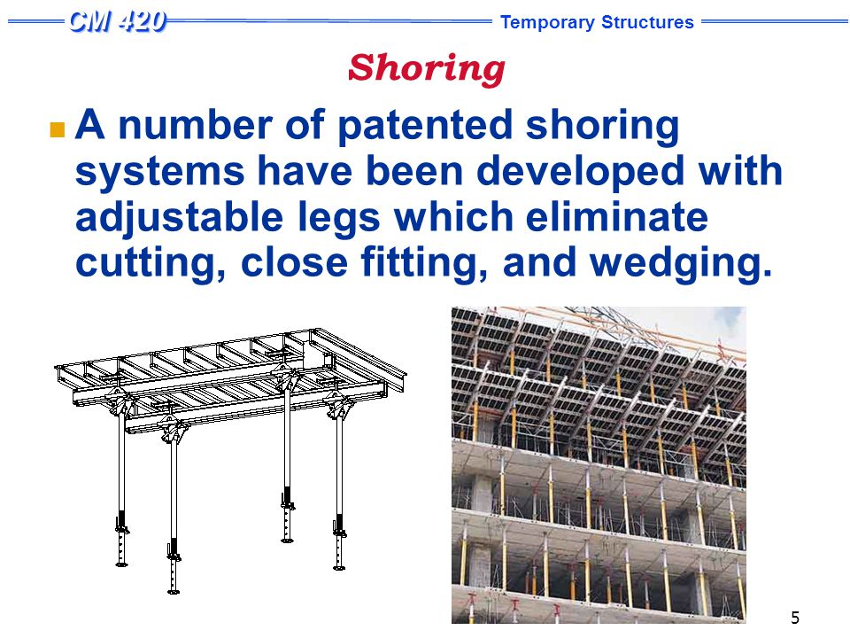Temporary Structures 26 Sectional Scaffolding The most common material used in the fabrication of steel frames is 1 5/8-in.