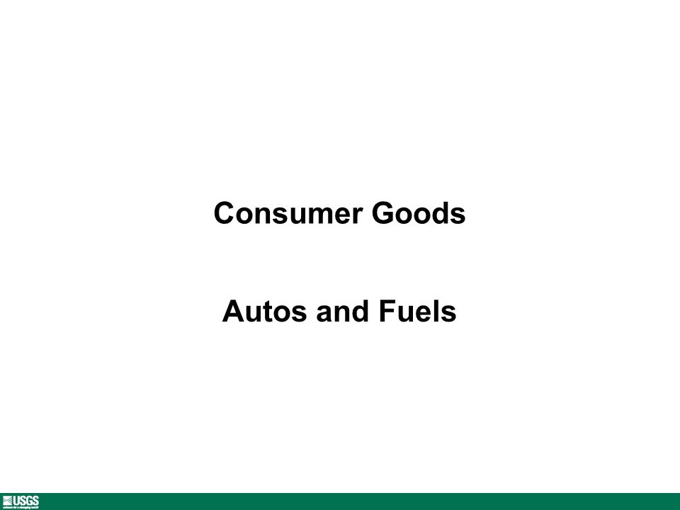 Consumer Goods Autos and Fuels