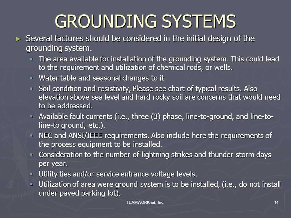 TEAMWORKnet, Inc.14 GROUNDING SYSTEMS Several factures should be considered in the initial design of the grounding system.