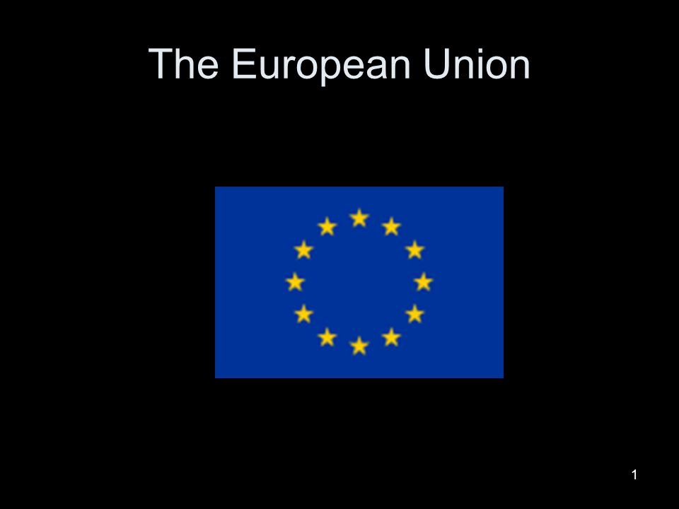 1 The European Union