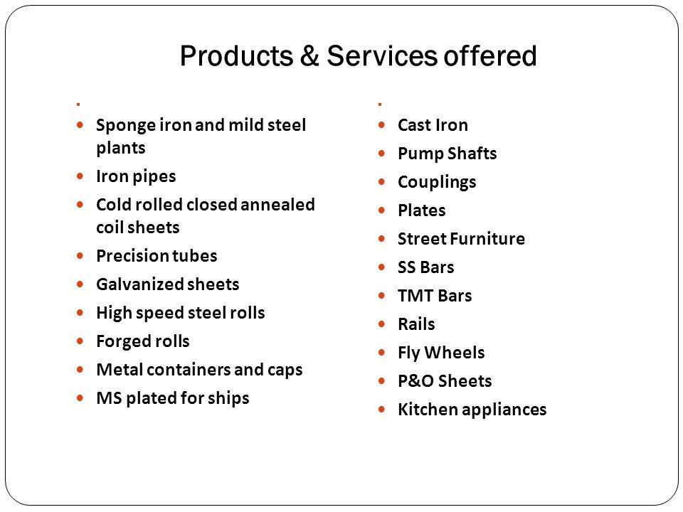 Key Players Steel Authority of India (SAIL) - Durgapur Steel Plant(DSP) - Alloy Steel Plant - IISCO Steel Plant Adhunik Corpn.