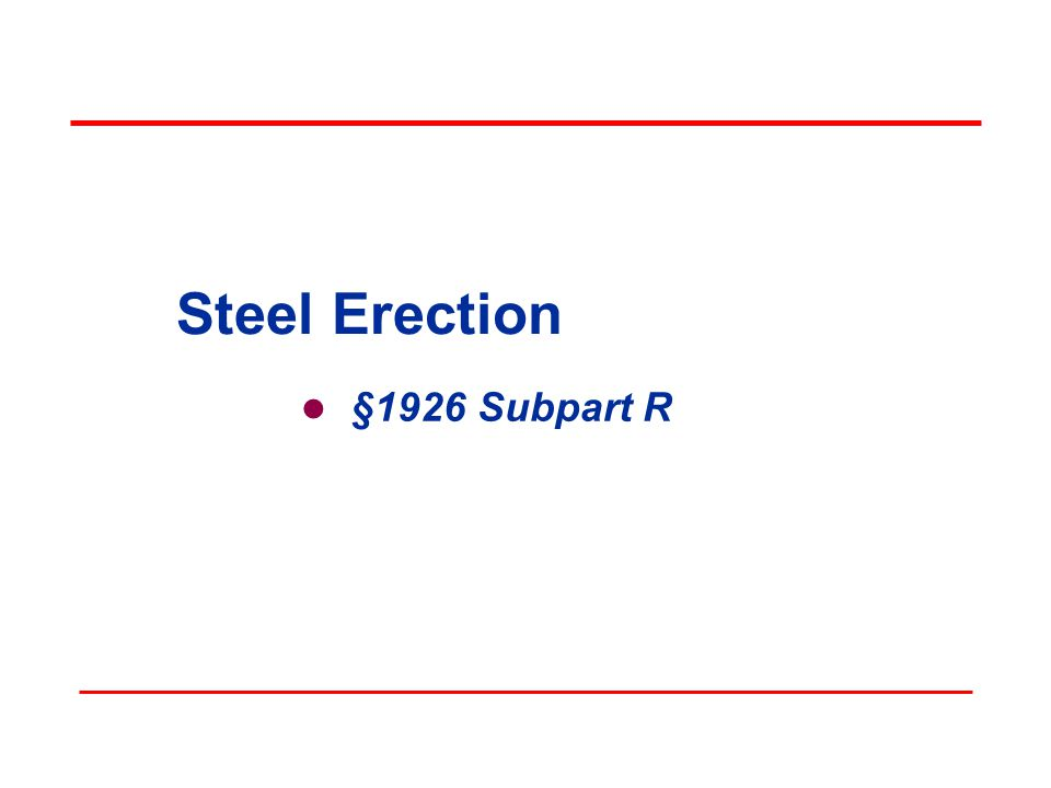 Steel Erection §1926 Subpart R