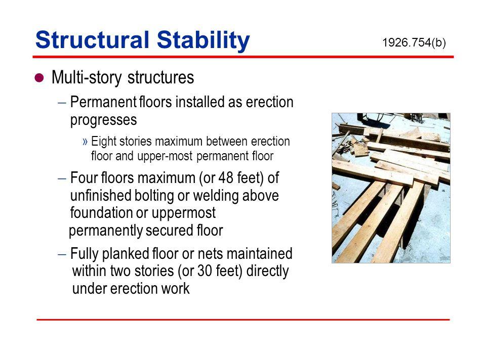 Multi-story structures Permanent floors installed as erection progresses »Eight stories maximum between erection floor and upper-most permanent floor