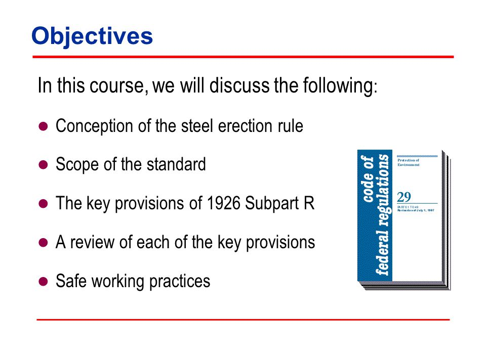 Subpart R - Final Rule Steel Erection Rule was published on January 18, 2001 OPN 121