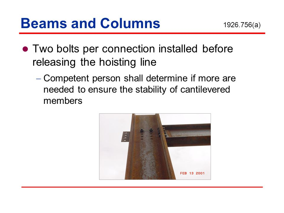 Two bolts per connection installed before releasing the hoisting line Competent person shall determine if more are needed to ensure the stability of c
