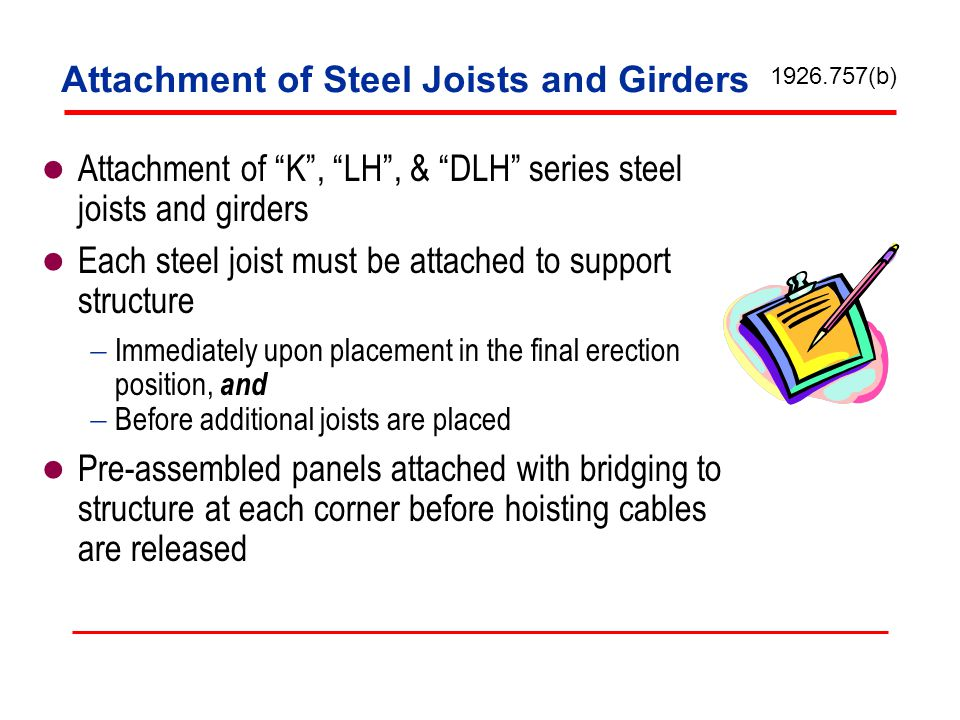 Attachment of Steel Joists and Girders Attachment of K, LH, & DLH series steel joists and girders Each steel joist must be attached to support structu